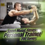 Various Artists Sport Music Fitness Personal Trainer 200 Songs