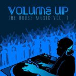 Various Artists - Volume up the House Music Vol 1