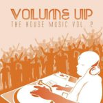 Various Artists - Volume up the House Music  Vol 2